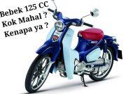 Kenapa Honda Super Cub 125 Mahal ?